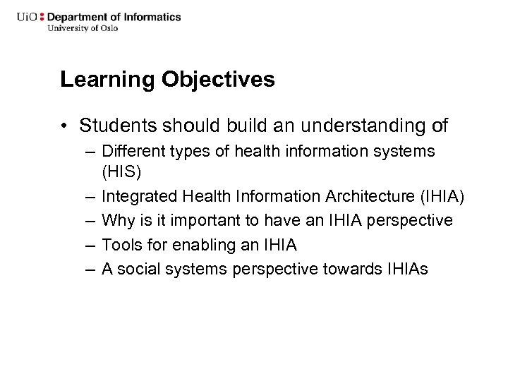 Learning Objectives • Students should build an understanding of – Different types of health
