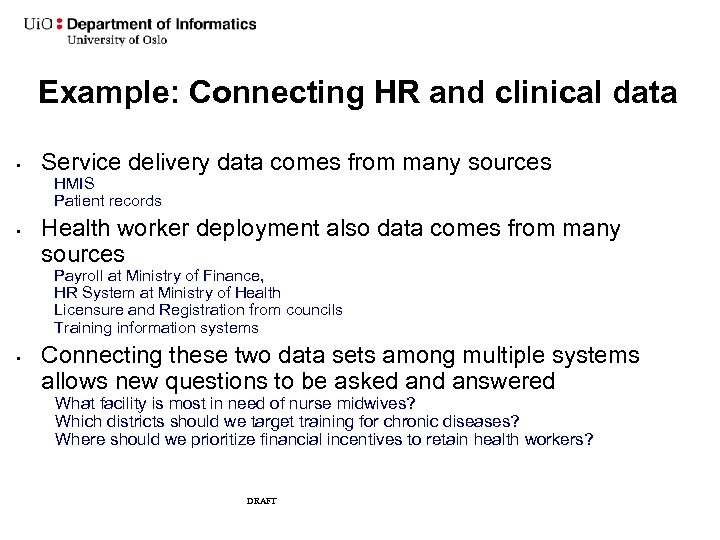 Example: Connecting HR and clinical data • Service delivery data comes from many sources