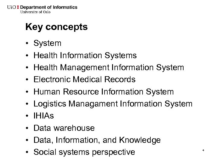 Key concepts • • • System Health Information Systems Health Management Information System Electronic