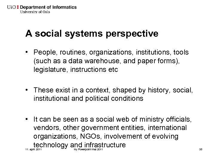 A social systems perspective • People, routines, organizations, institutions, tools (such as a data