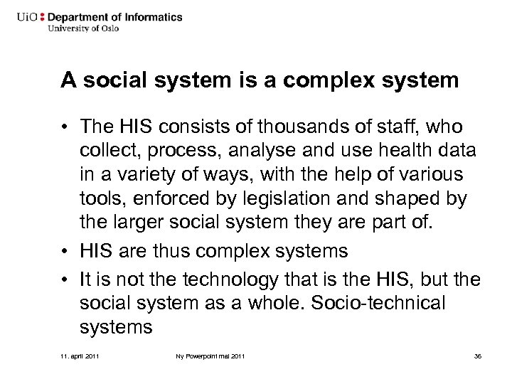A social system is a complex system • The HIS consists of thousands of