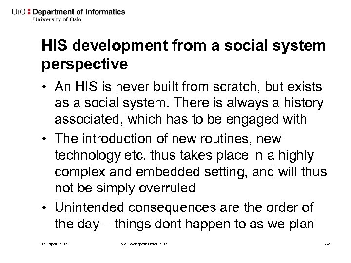 HIS development from a social system perspective • An HIS is never built from