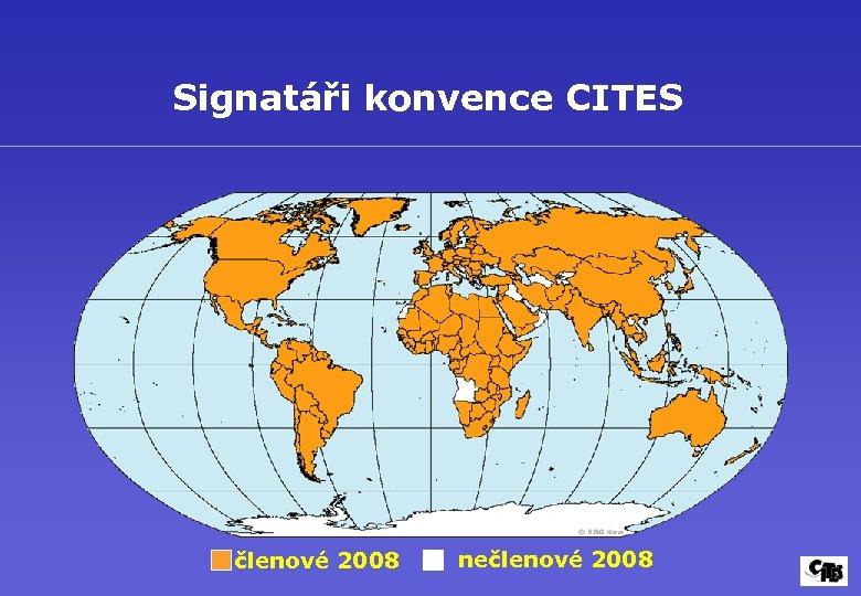 Signatáři konvence CITES členové 2008 nečlenové 2008