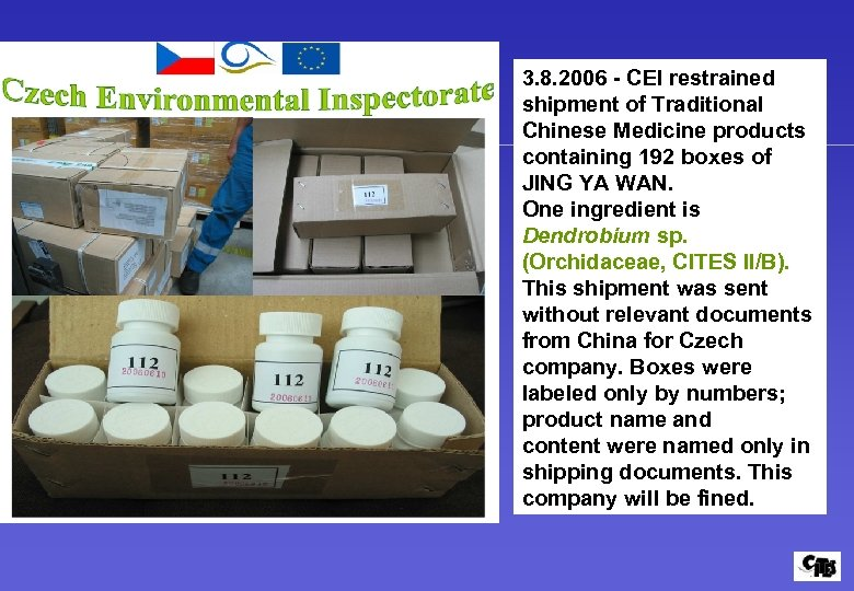 3. 8. 2006 - CEI restrained shipment of Traditional Chinese Medicine products containing 192