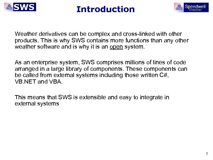 Introduction Weather derivatives can be complex and cross-linked with other products. This is why