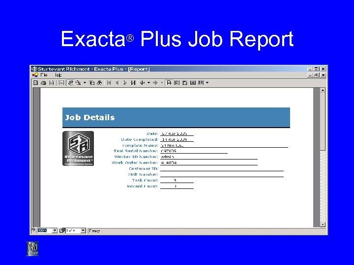 Exacta® Plus Job Report