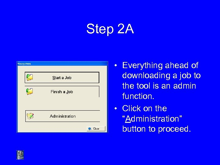 Step 2 A • Everything ahead of downloading a job to the tool is