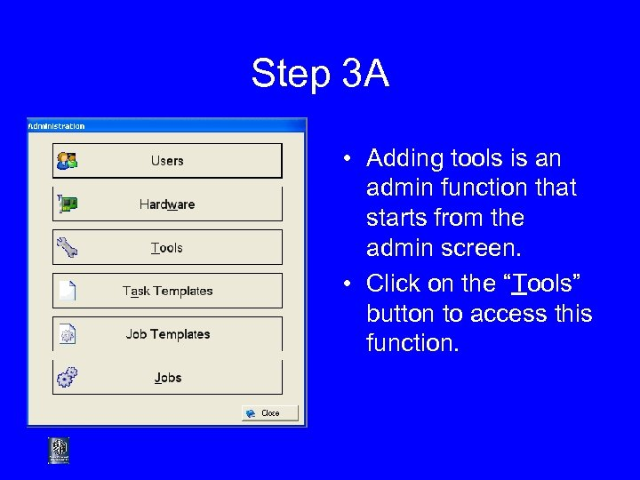 Step 3 A • Adding tools is an admin function that starts from the