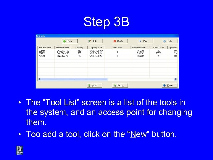 """Step 3 B • The """"Tool List"""" screen is a list of the tools"""