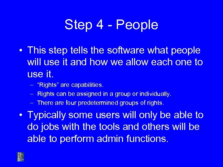 Step 4 - People • This step tells the software what people will use