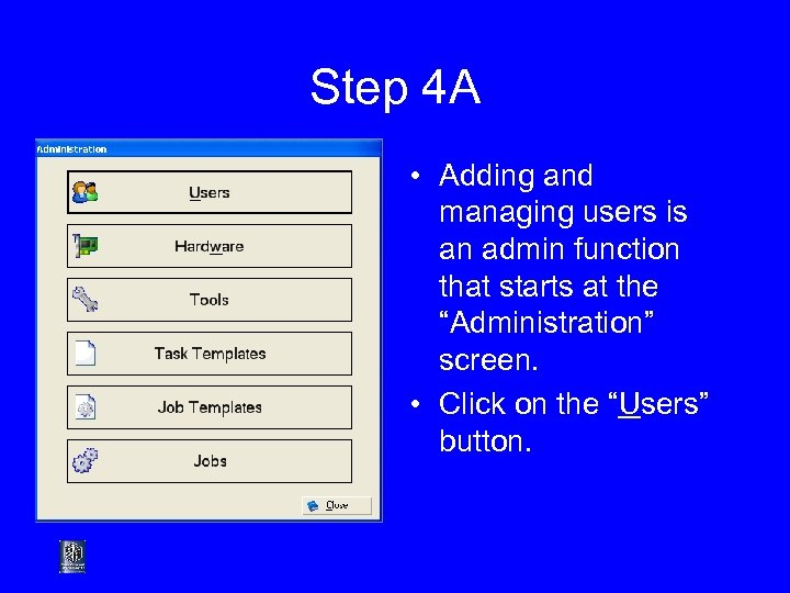 Step 4 A • Adding and managing users is an admin function that starts