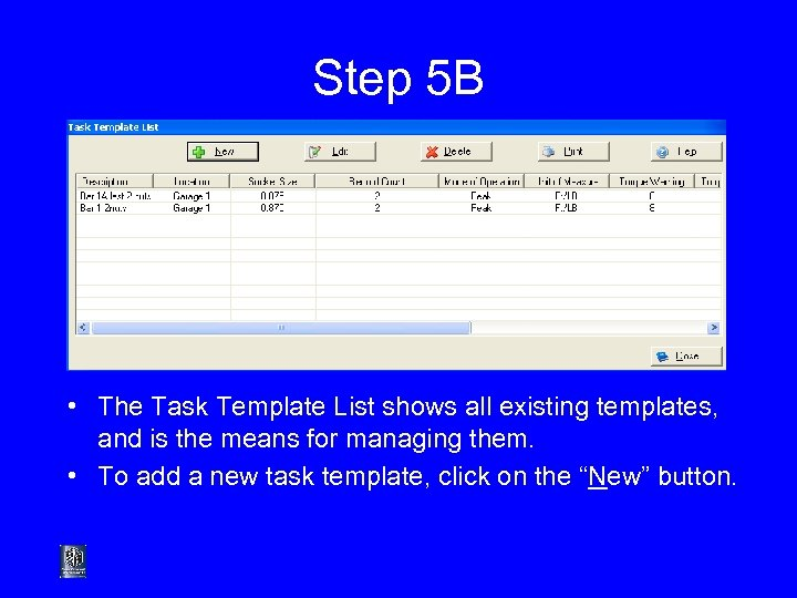 Step 5 B • The Task Template List shows all existing templates, and is