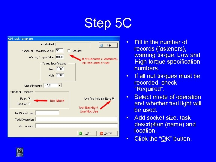 Step 5 C • Fill in the number of records (fasteners), warning torque, Low