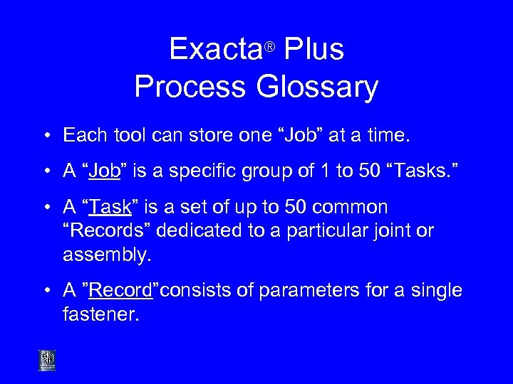 """Exacta® Plus Process Glossary • Each tool can store one """"Job"""" at a time."""