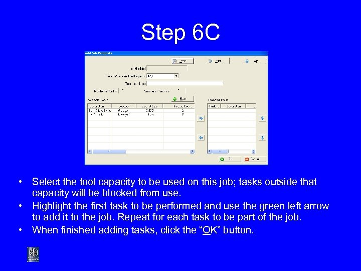 Step 6 C • Select the tool capacity to be used on this job;
