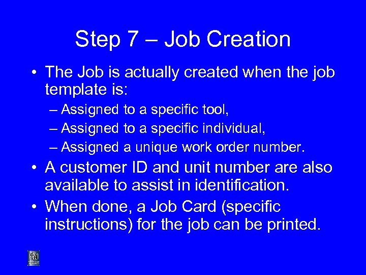 Step 7 – Job Creation • The Job is actually created when the job