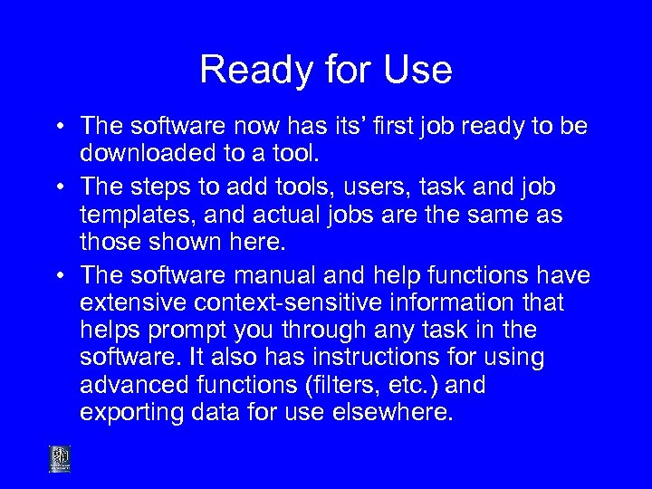 Ready for Use • The software now has its' first job ready to be