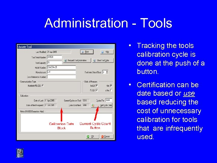 Administration - Tools • Tracking the tools calibration cycle is done at the push