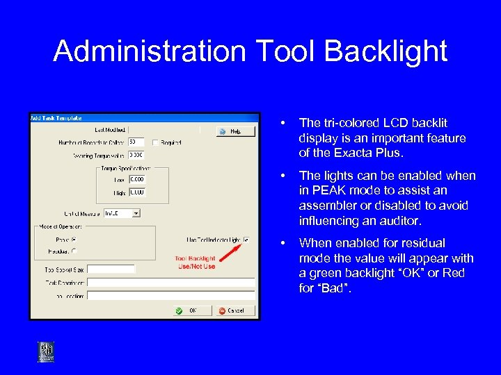 Administration Tool Backlight • The tri-colored LCD backlit display is an important feature of