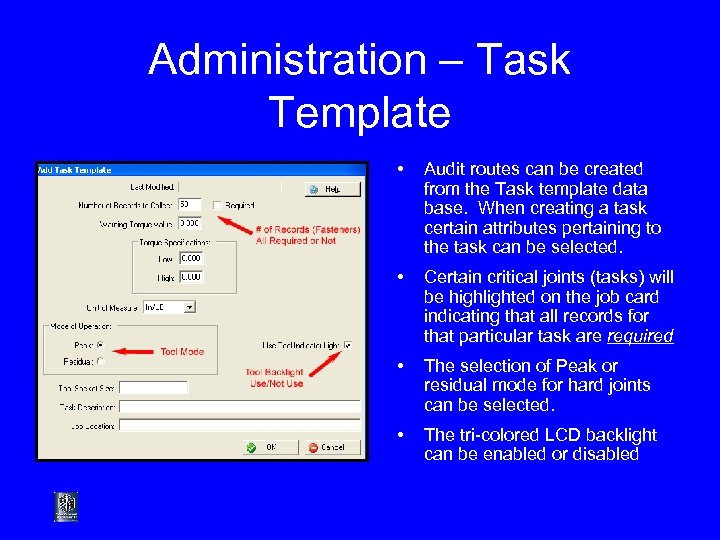 Administration – Task Template • Audit routes can be created from the Task template
