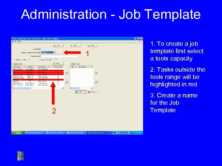 Administration - Job Template 1 1. To create a job template first select a
