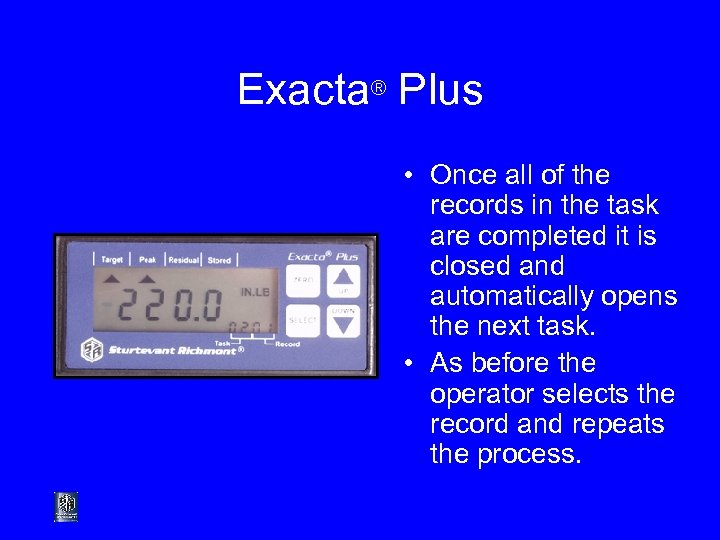 Exacta® Plus • Once all of the records in the task are completed it