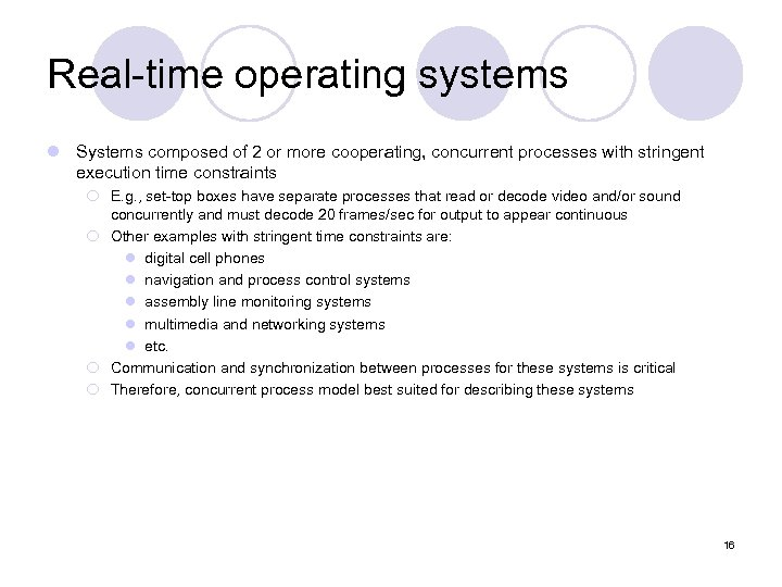 Real-time operating systems l Systems composed of 2 or more cooperating, concurrent processes with