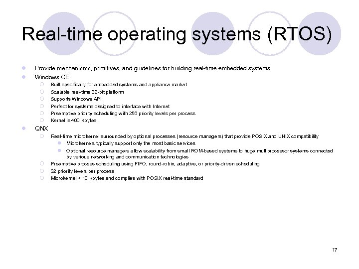 Real-time operating systems (RTOS) l l Provide mechanisms, primitives, and guidelines for building real-time