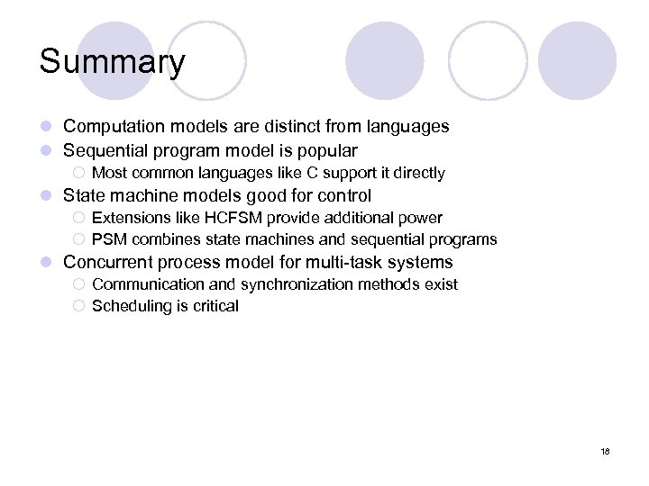 Summary l Computation models are distinct from languages l Sequential program model is popular