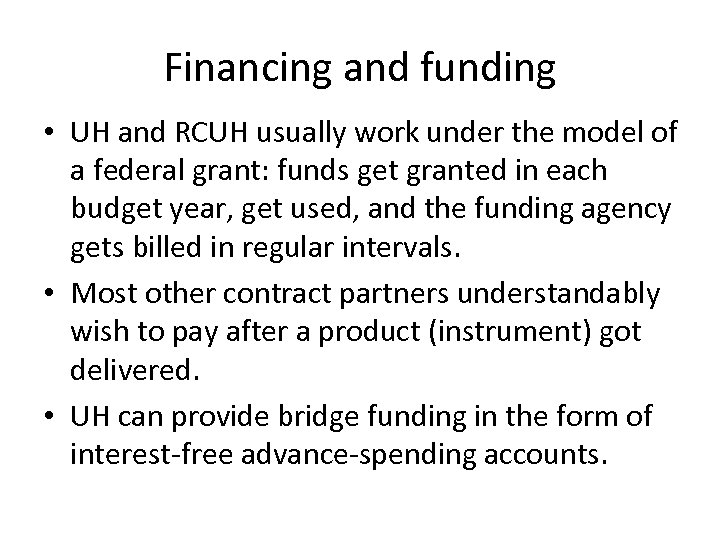 Financing and funding • UH and RCUH usually work under the model of a