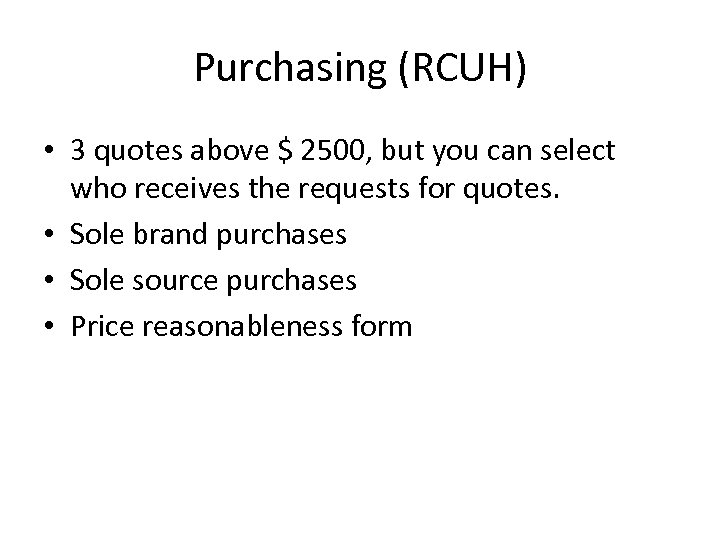 Purchasing (RCUH) • 3 quotes above $ 2500, but you can select who receives