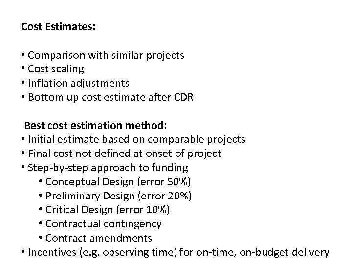 Cost Estimates: • Comparison with similar projects • Cost scaling • Inflation adjustments •