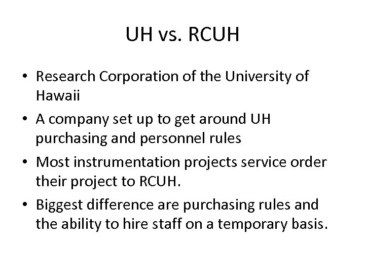 UH vs. RCUH • Research Corporation of the University of Hawaii • A company