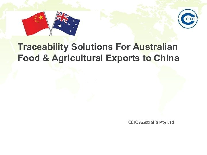 Traceability Solutions For Australian Food & Agricultural Exports to China 大想法 CCIC Australia Pty