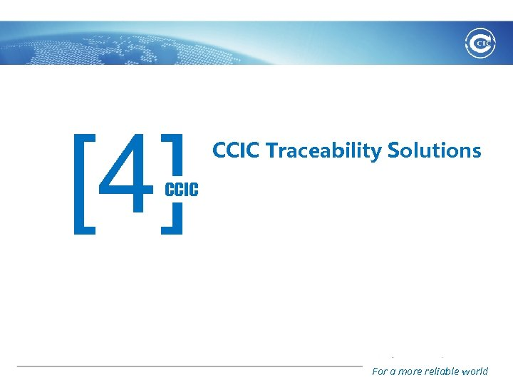 [4] CCIC Traceability Solutions CCIC For a more reliable world