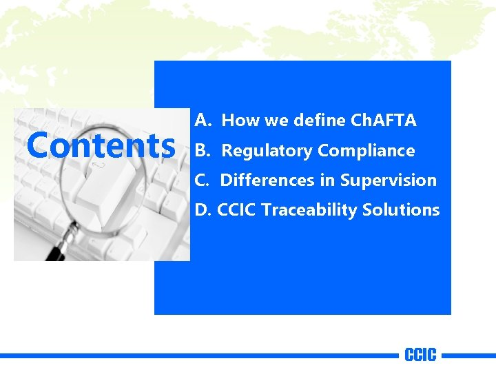 Contents A. How we define Ch. AFTA B. Regulatory Compliance C. Differences in Supervision
