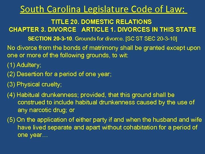 South Carolina Legislature Code of Law: TITLE 20. DOMESTIC RELATIONS CHAPTER 3. DIVORCE ARTICLE