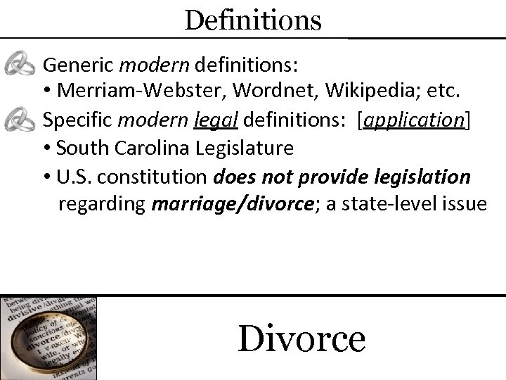 Definitions Generic modern definitions: • Merriam-Webster, Wordnet, Wikipedia; etc. Specific modern legal definitions: [application]