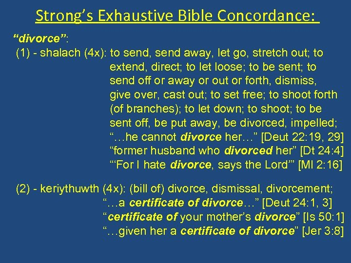"""Strong's Exhaustive Bible Concordance: """"divorce"""": (1) - shalach (4 x): to send, send away,"""