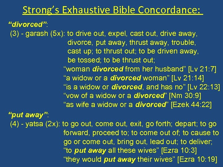 """Strong's Exhaustive Bible Concordance: """"divorced"""": (3) - garash (5 x): to drive out, expel,"""