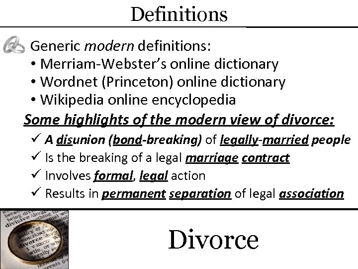 Definitions Generic modern definitions: • Merriam-Webster's online dictionary • Wordnet (Princeton) online dictionary •
