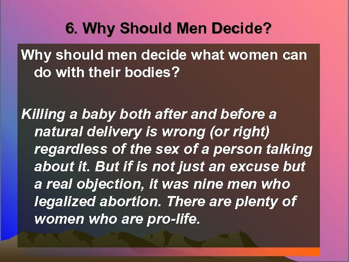 6. Why Should Men Decide? Why should men decide what women can do with
