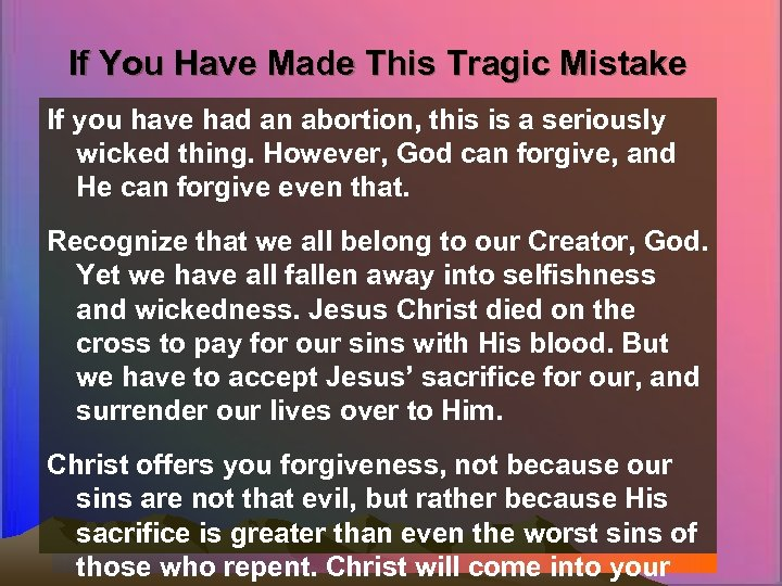 If You Have Made This Tragic Mistake If you have had an abortion, this