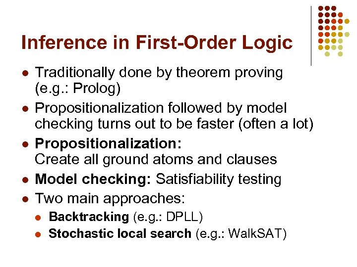 Inference in First-Order Logic l l l Traditionally done by theorem proving (e. g.