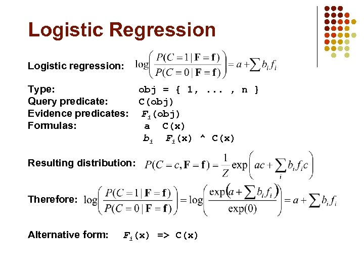 Logistic Regression Logistic regression: Type: obj = { 1, . . . , n