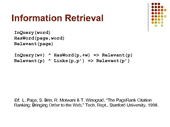 Information Retrieval In. Query(word) Has. Word(page, word) Relevant(page) In. Query(w+) ^ Has. Word(p, +w)