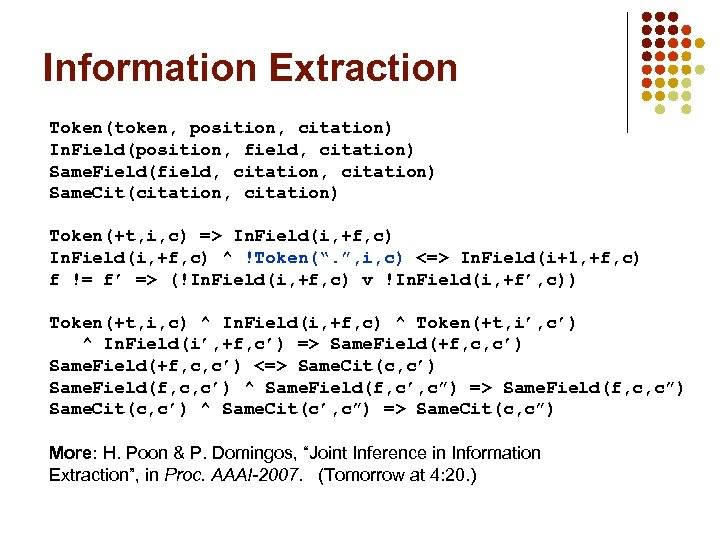 Information Extraction Token(token, position, citation) In. Field(position, field, citation) Same. Field(field, citation) Same. Cit(citation,