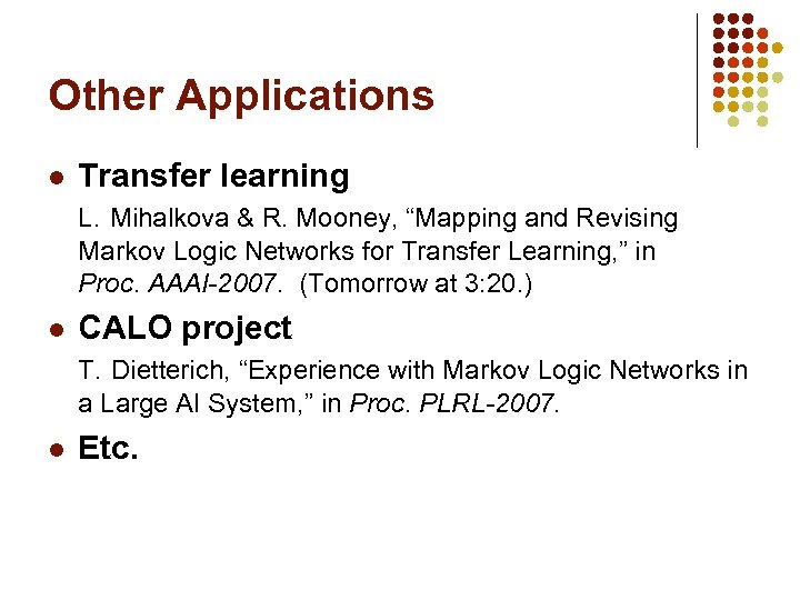 "Other Applications l Transfer learning L. Mihalkova & R. Mooney, ""Mapping and Revising Markov"