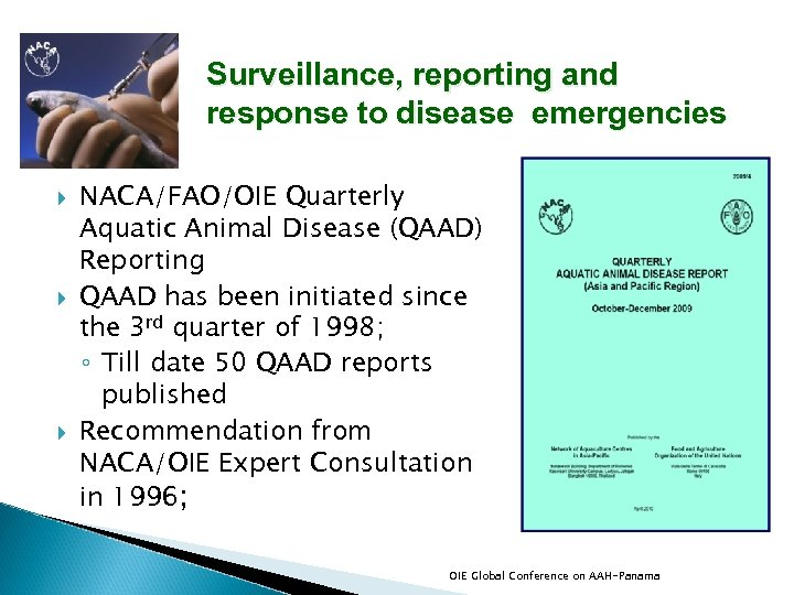Surveillance, reporting and response to disease emergencies NACA/FAO/OIE Quarterly Aquatic Animal Disease (QAAD) Reporting