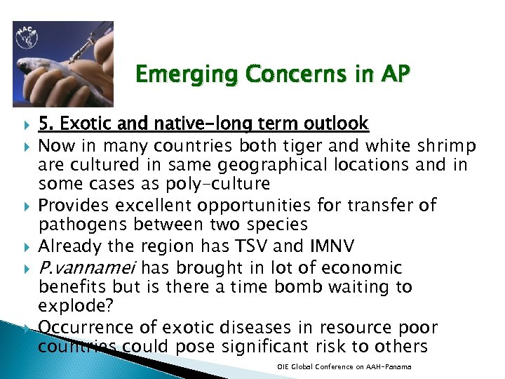 Emerging Concerns in AP 5. Exotic and native-long term outlook Now in many countries